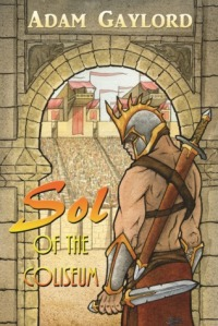 Sol-of-the-Coliseum-Author-Adam-Gaylord