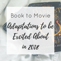 Book to Movie Adaptions to be Excited About in 2018