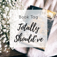 Book Tag | Totally Should've