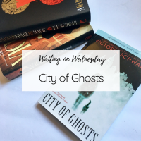 Waiting on Wednesday | City of Ghosts by Victoria Schwab